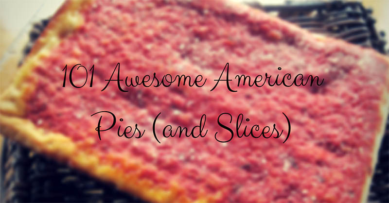 Pizza Perfection: 101 Awesome American Pies (and Slices)